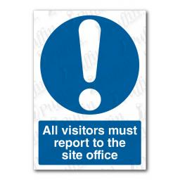 All Visitors Must Report To The Site Office Sign