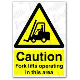 Caution Fork Lifts Operating In This Area Sign