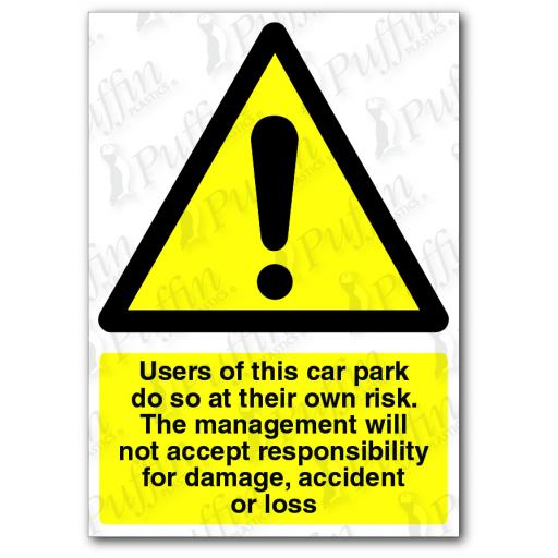 Users Of This Car Park Do So At Their Own Risk. The Management Will Not Accept Responsibility For Damage, Accident Or Loss Sign