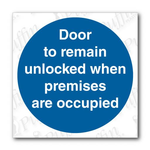 Door To Remain Unlocked When Premises Are Occupied Sign