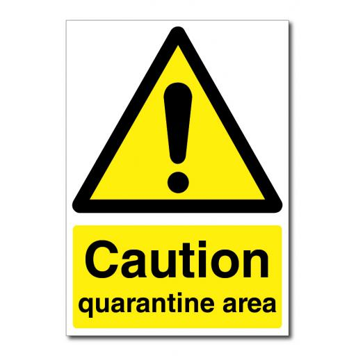 Caution - Quarantine Area Sign